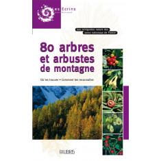 Mini guide 80 arbres et arbustes de montagne